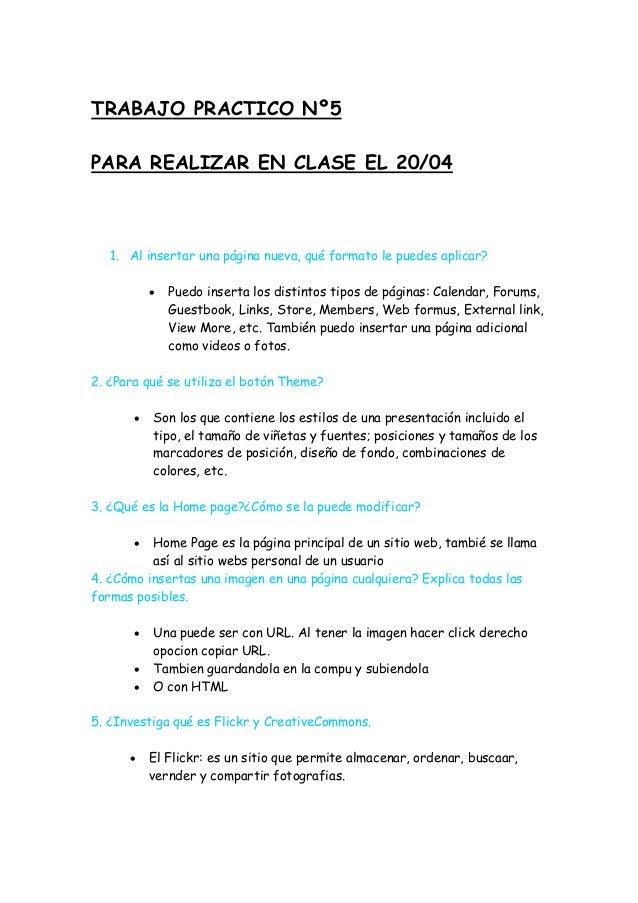 TRABAJO PRACTICO Nº5PARA REALIZAR EN CLASE EL 20/04   1. Al insertar una página nueva, qué formato le puedes aplicar?     ...