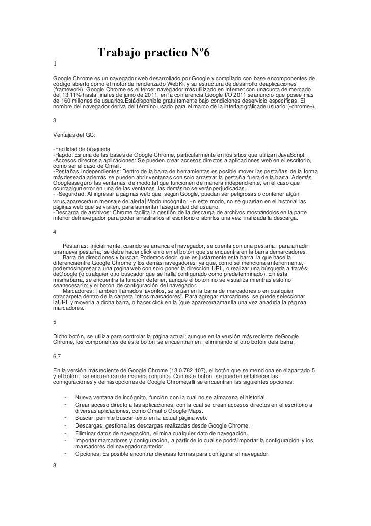 Trabajo practico Nº61Google Chrome es un navegador web desarrollado por Google y compilado con base encomponentes decódigo...