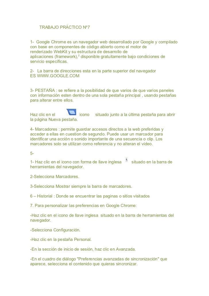 TRABAJO PRÁCTICO Nº71- Google Chrome es un navegador web desarrollado por Google y compiladocon base en componentes de cód...