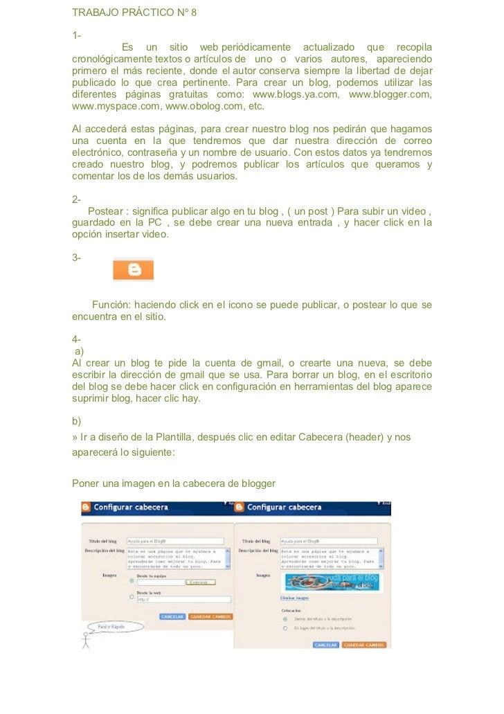 TRABAJO PRÁCTICO Nº 81-           Es un sitio web periódicamente actualizado que recopilacronológicamente textos o artícul...