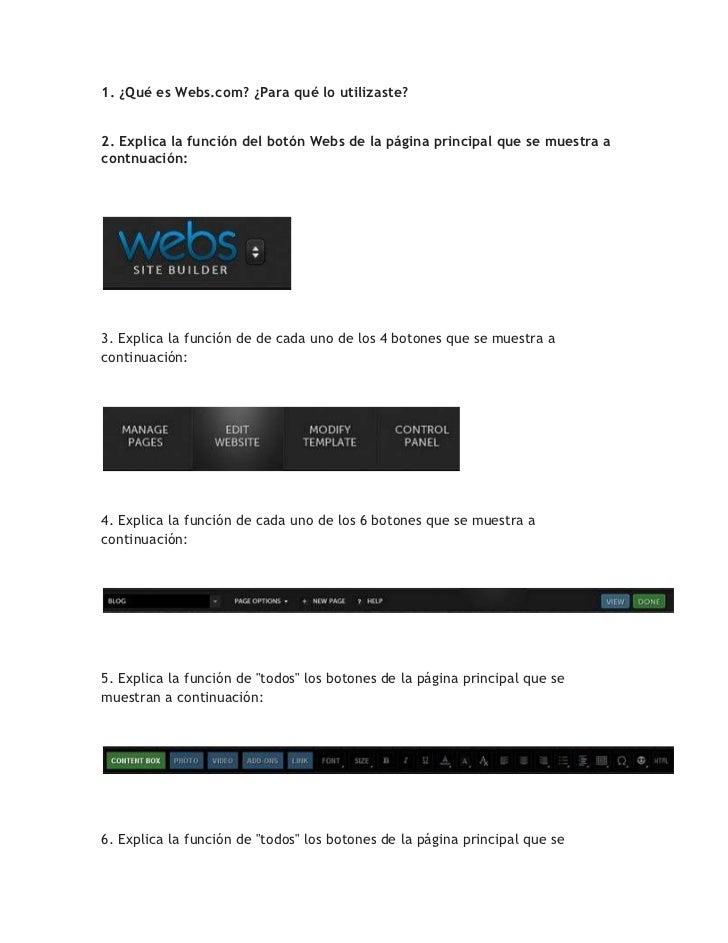 1. ¿Qué es Webs.com? ¿Para qué lo utilizaste? 2. Explica la función del botón Webs de la página principal que se muestra a...