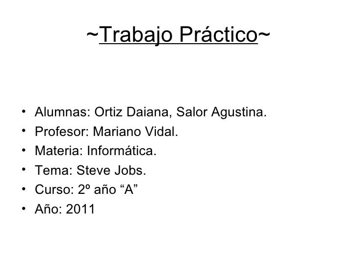 ~ Trabajo Práctico ~ <ul><li>Alumnas: Ortiz Daiana, Salor Agustina. </li></ul><ul><li>Profesor: Mariano Vidal. </li></ul><...