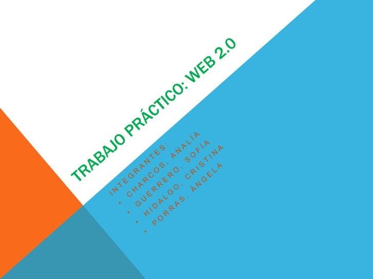 Sociedad de la    Información      Web 1.0      Web 2.0Algunas Aplicaciones