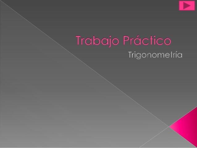    Es el estudio de los elementos de un    triángulo, nos permite averiguar las    medidas de un triángulo y sus grados.