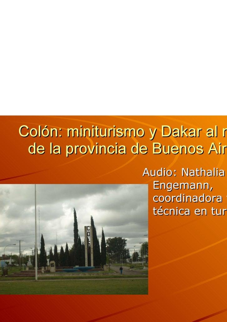 Colón: miniturismo y Dakar al norte de la provincia de Buenos Aires. <ul><li>Audio: Nathalia Engemann, coordinadora y técn...