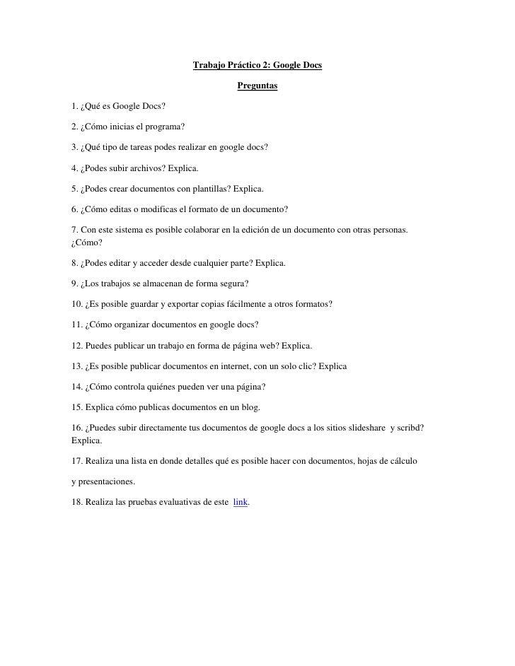 Trabajo Práctico 2: Google Docs<br />Preguntas<br />1.¿Qué es Google Docs?<br />2. ¿Cómo inicias el programa?<br />3. ¿Qu...