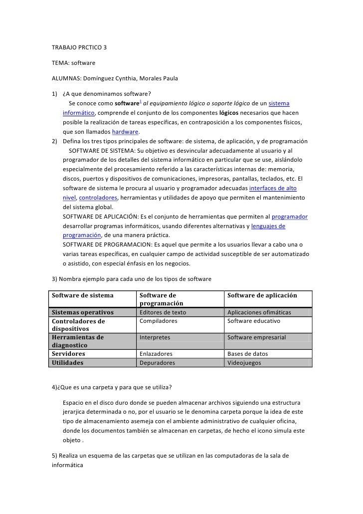 TRABAJO PRCTICO 3TEMA: softwareALUMNAS: Domínguez Cynthia, Morales Paula1) ¿A que denominamos software?      Se conoce com...