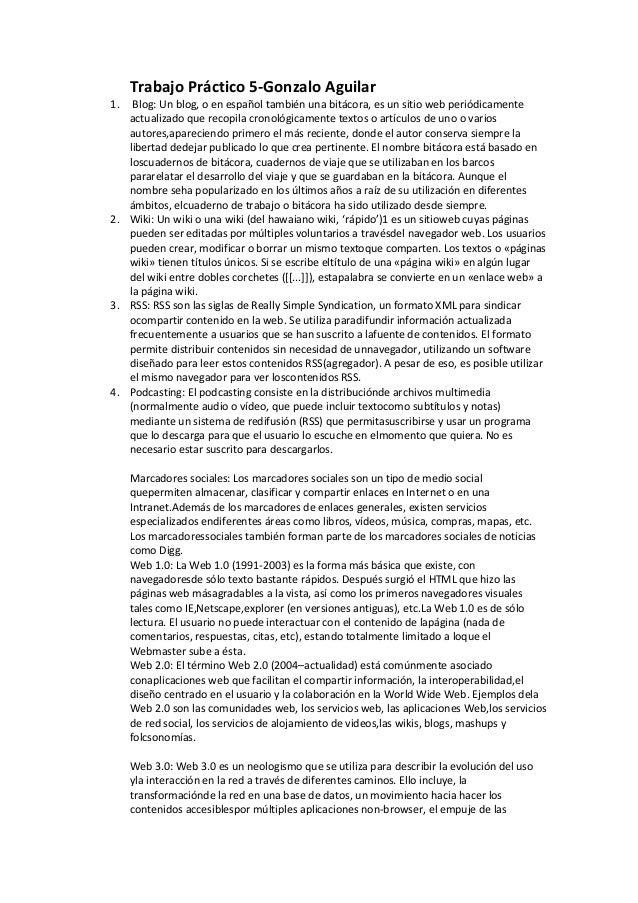 Trabajo Práctico 5-Gonzalo Aguilar1.  Blog: Un blog, o en español también una bitácora, es un sitio web periódicamente   a...