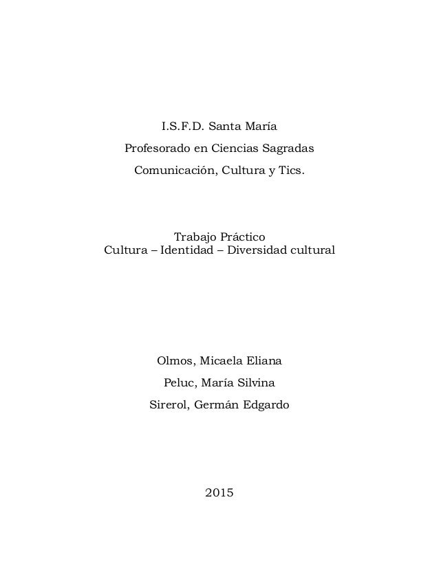 I.S.F.D. Santa María Profesorado en Ciencias Sagradas Comunicación, Cultura y Tics. Trabajo Práctico Cultura – Identidad –...