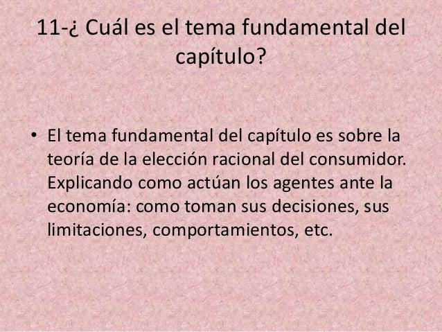 11-¿ Cuál es el tema fundamental del capítulo? • El tema fundamental del capítulo es sobre la teoría de la elección racion...