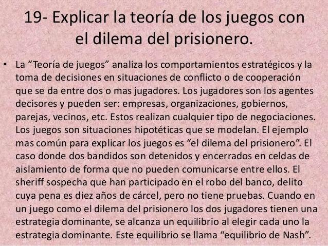 """19- Explicar la teoría de los juegos con el dilema del prisionero. • La """"Teoría de juegos"""" analiza los comportamientos est..."""