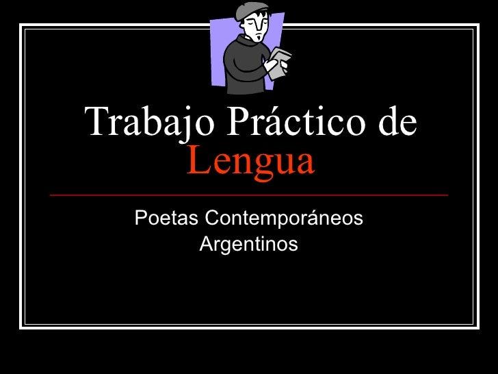 Trabajo Práctico de  Lengua Poetas Contemporáneos Argentinos