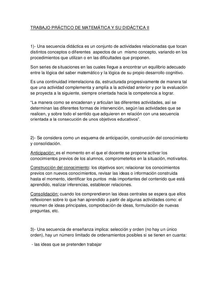 TRABAJO PRÁCTICO DE MATEMÁTICA Y SU DIDÁCTICA II1)- Una secuencia didáctica es un conjunto de actividades relacionadas que...