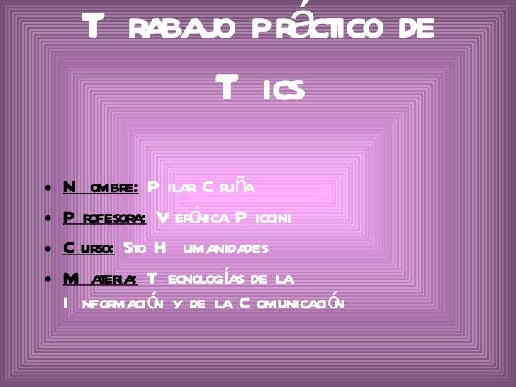 Tr        á       abajo pr ctico de           T ics•   N ombr P ilar C r ña             e:        u•   Pr            ó    ...