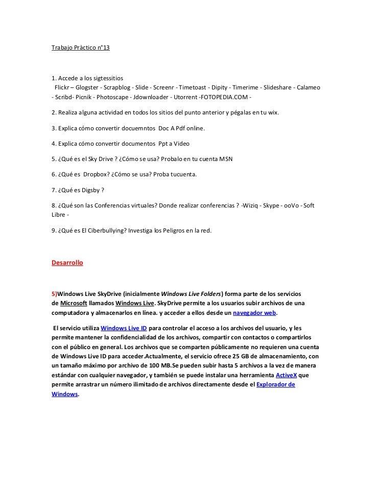 Trabajo Pràctico n°131. Accede a los sigtessitios  Flickr – Glogster - Scrapblog - Slide - Screenr - Timetoast - Dipity - ...