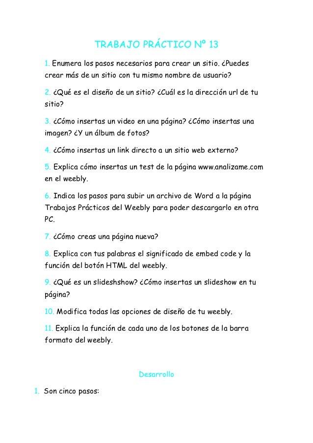 TRABAJO PRÁCTICO Nº 13   1. Enumera los pasos necesarios para crear un sitio. ¿Puedes   crear más de un sitio con tu mismo...