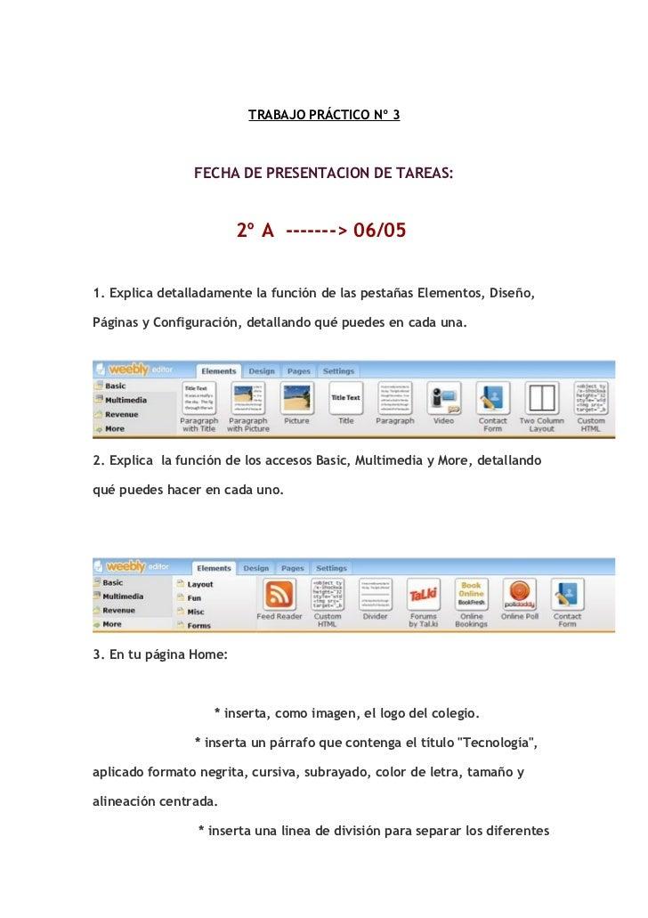 TRABAJO PRÁCTICO Nº 3                FECHA DE PRESENTACION DE TAREAS:                        2º A -------> 06/051. Explica...
