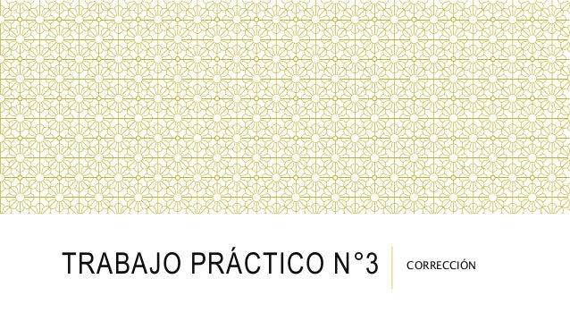 TRABAJO PRÁCTICO N°3 CORRECCIÓN