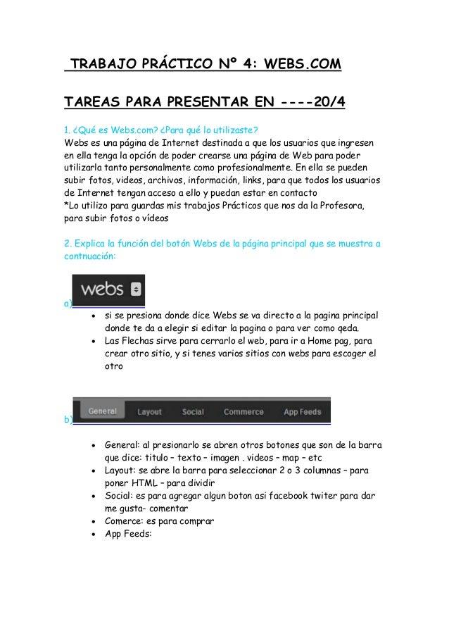TRABAJO PRÁCTICO Nº 4: WEBS.COMTAREAS PARA PRESENTAR EN ----20/41. ¿Qué es Webs.com? ¿Para qué lo utilizaste?Webs es una p...