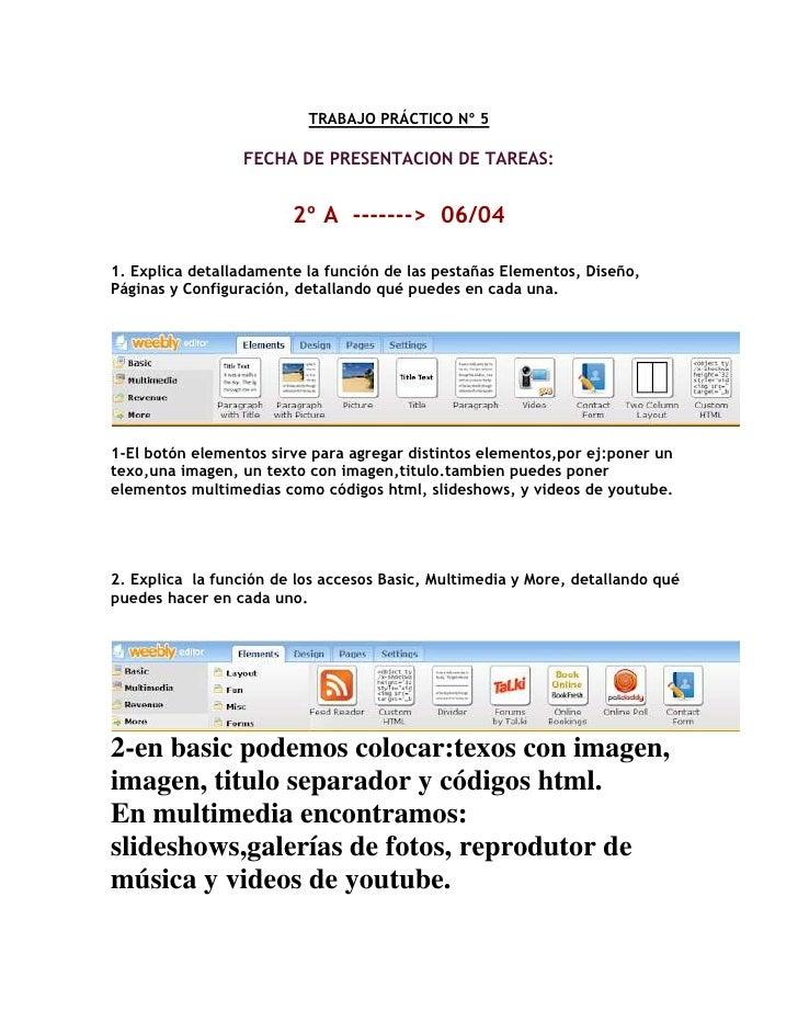 TRABAJO PRÁCTICO Nº 5                 FECHA DE PRESENTACION DE TAREAS:                        2º A -------> 06/041. Explic...