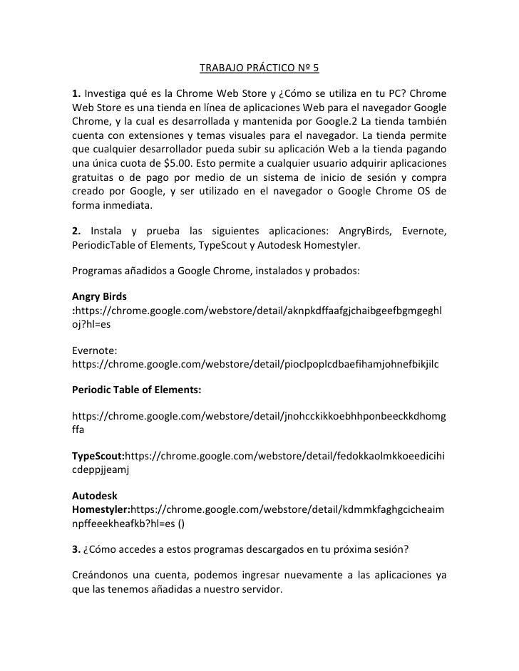 TRABAJO PRÁCTICO Nº 51. Investiga qué es la Chrome Web Store y ¿Cómo se utiliza en tu PC? ChromeWeb Store es una tienda en...