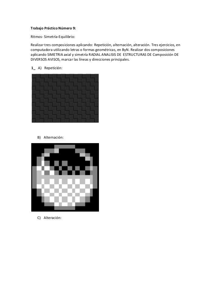 Trabajo Práctico Número 9:<br />Ritmos- Simetría-Equilibrio:<br />Realizar tres composiciones aplicando: Repetición, alter...