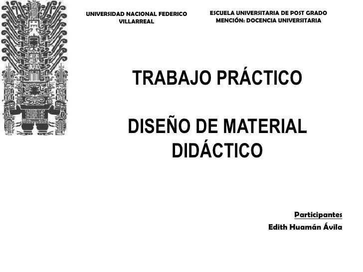 UNIVERSIDAD NACIONAL FEDERICO   ESCUELA UNIVERSITARIA DE POST GRADO           VILLARREAL              MENCIÓN: DOCENCIA UN...