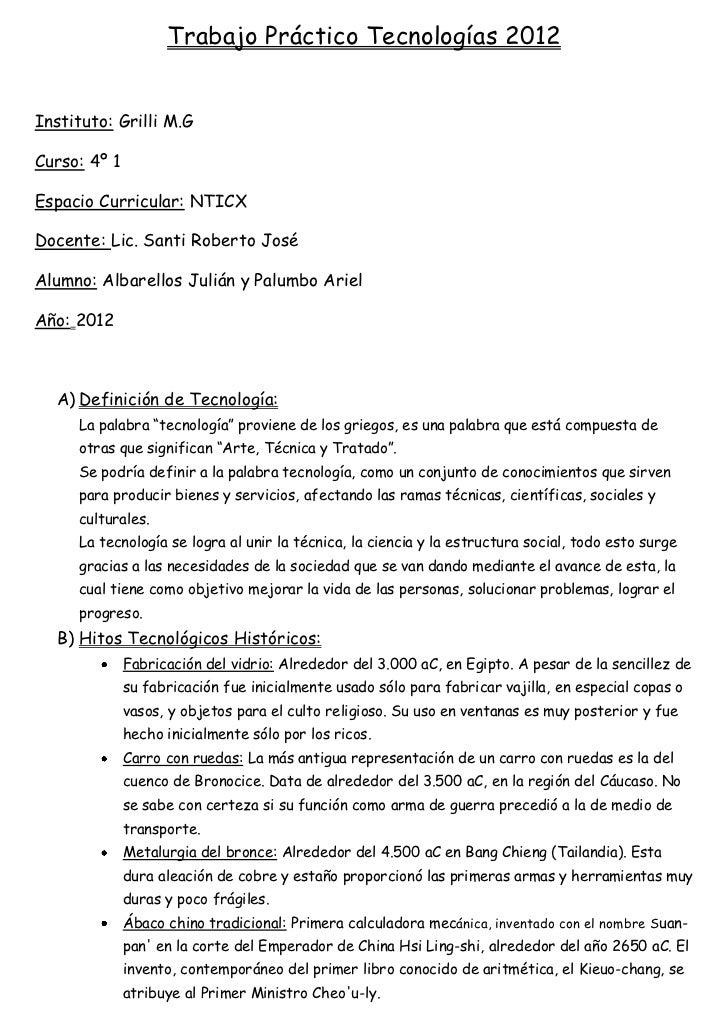 Trabajo Práctico Tecnologías 2012Instituto: Grilli M.GCurso: 4º 1Espacio Curricular: NTICXDocente: Lic. Santi Roberto José...