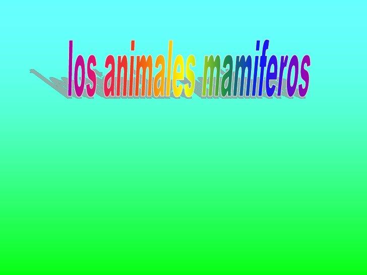 los animales mamiferos<br />