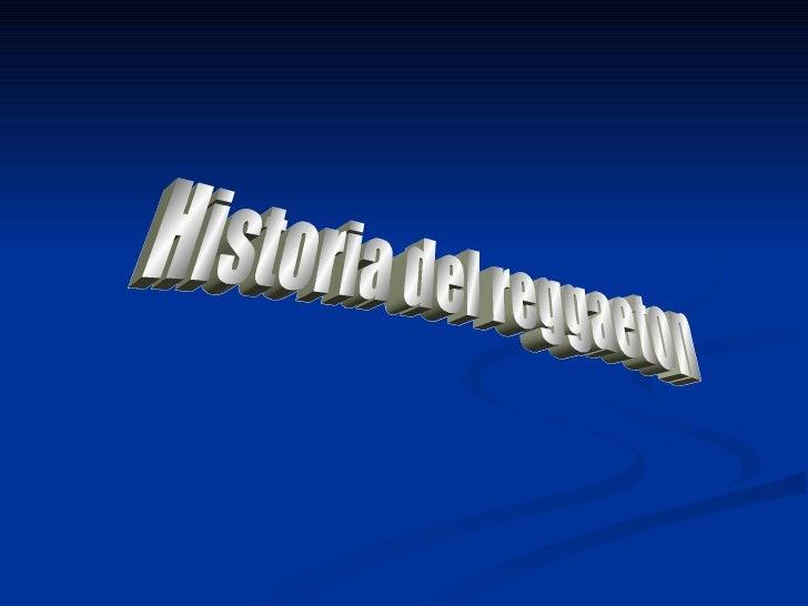 •Origen del Reggaeton•El Reggae y el Rap en español: Comienzos y Evolución•Primeros sonidos de Reggaeton•Primeras producci...