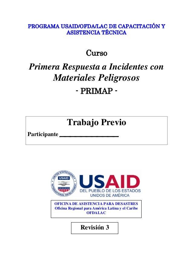 PROGRAMA USAID/OFDA/LAC DE CAPACITACIÓN Y ASISTENCIA TÉCNICA Curso Primera Respuesta a Incidentes con Materiales Peligroso...
