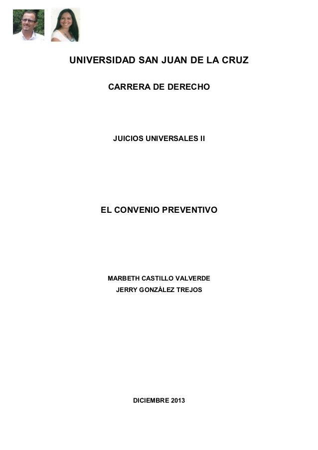UNIVERSIDAD SAN JUAN DE LA CRUZ CARRERA DE DERECHO  JUICIOS UNIVERSALES II  EL CONVENIO PREVENTIVO  MARBETH CASTILLO VALVE...