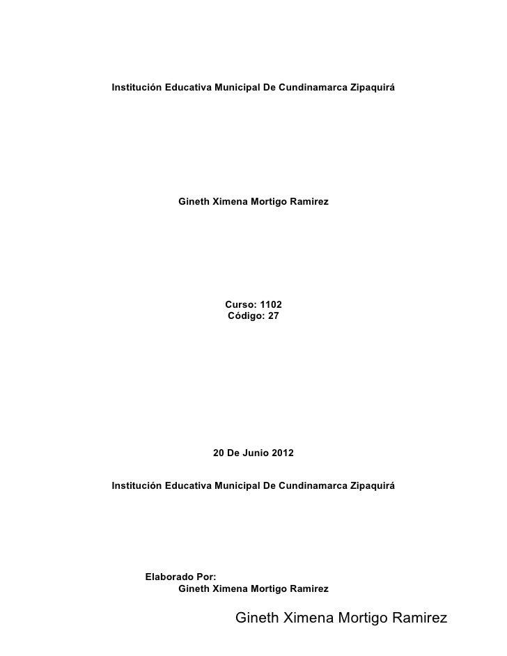 Institución Educativa Municipal De Cundinamarca Zipaquirá             Gineth Ximena Mortigo Ramirez                      C...