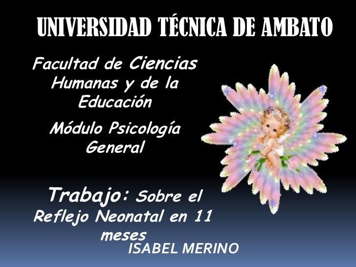 UNIVERSIDAD TÉCNICA DE AMBATO<br />Facultad de CienciasHumanas y de la Educación <br />Módulo Psicología General  <br />Tr...