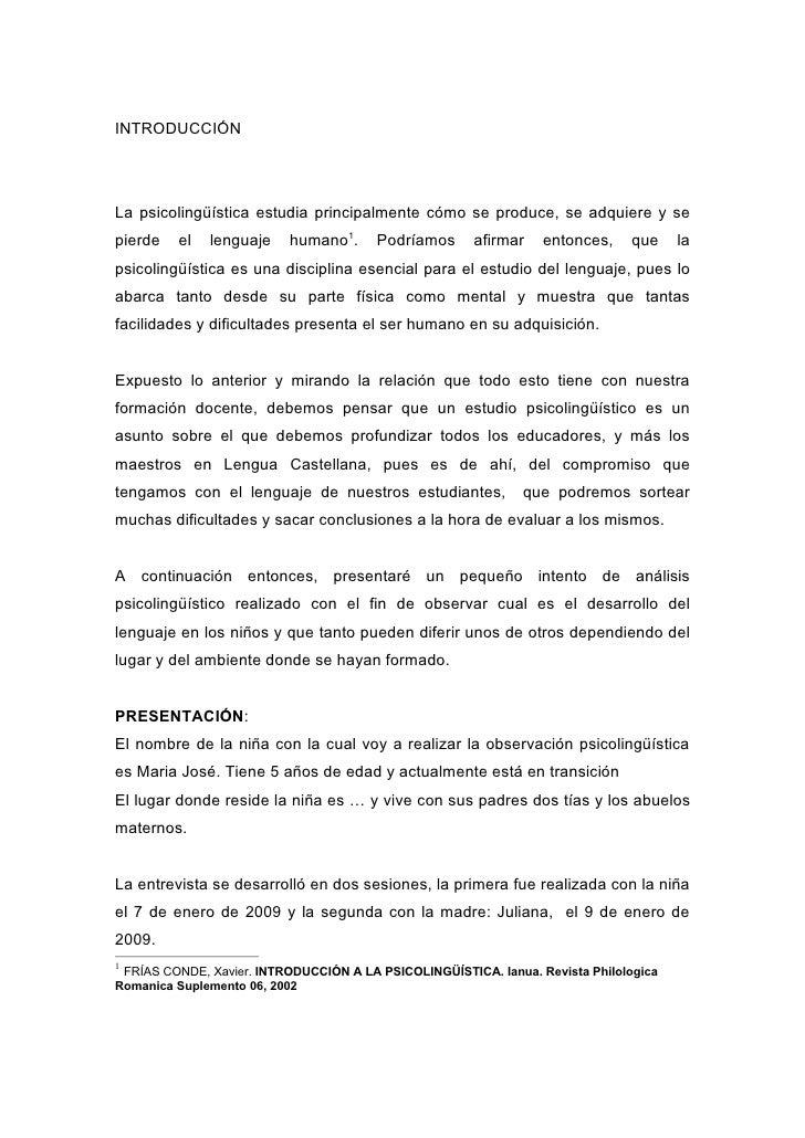 INTRODUCCIÓN     La psicolingüística estudia principalmente cómo se produce, se adquiere y se pierde   el   lenguaje     h...