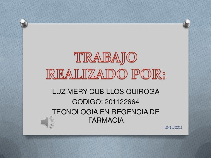 LUZ MERY CUBILLOS QUIROGA     CODIGO: 201122664TECNOLOGIA EN REGENCIA DE        FARMACIA                            12/11/...
