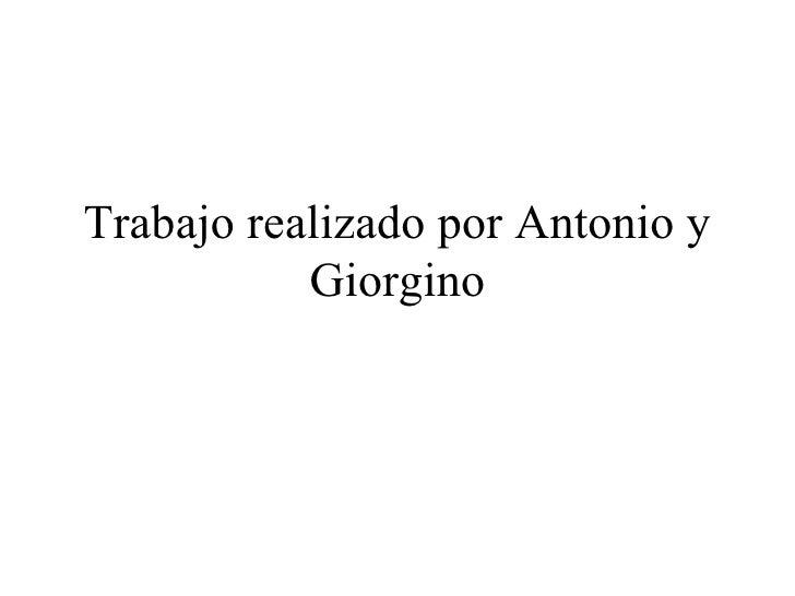 Trabajo realizado por Antonio y Giorgino
