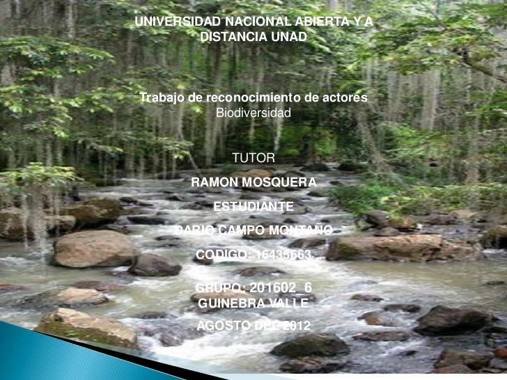 UNIVERSIDAD NACIONAL ABIERTA Y A         DISTANCIA UNADTrabajo de reconocimiento de actores             Biodiversidad     ...