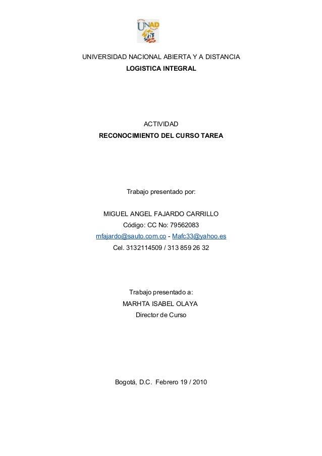 UNIVERSIDAD NACIONAL ABIERTA Y A DISTANCIA            LOGISTICA INTEGRAL                 ACTIVIDAD    RECONOCIMIENTO DEL C...