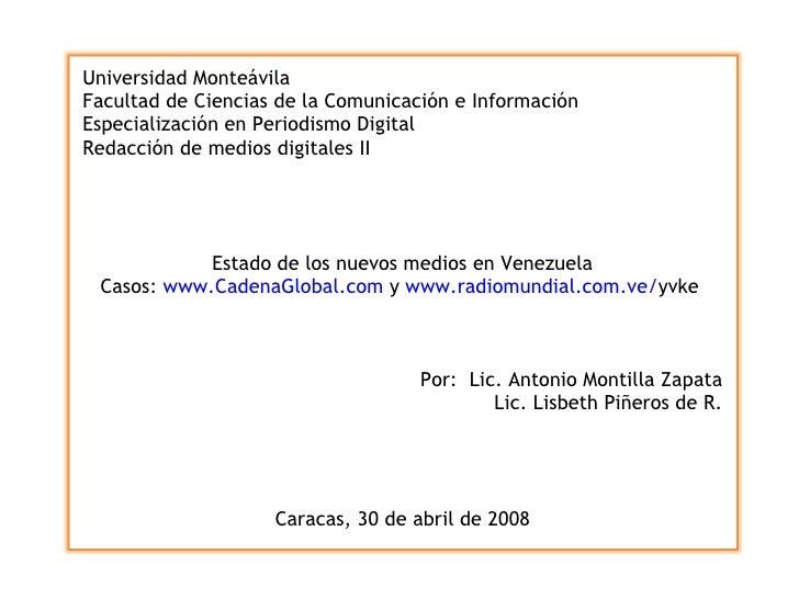 Universidad Monteávila Facultad de Ciencias de la Comunicación e Información Especialización en Periodismo Digital Redacci...