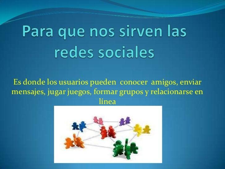 Hay muchos tipos de redes sociales y sus servicios sondiversos, ejemplos: para ligar, hacer negocios, ponerseen contacto c...
