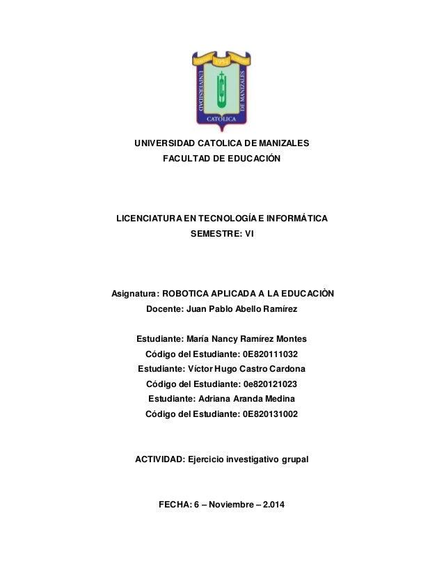 UNIVERSIDAD CATOLICA DE MANIZALES FACULTAD DE EDUCACIÓN LICENCIATURA EN TECNOLOGÍA E INFORMÁTICA SEMESTRE: VI Asignatura: ...