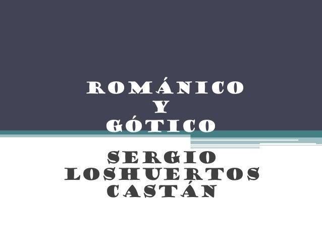 románico    y  gótico  SergioLoshuertos  castán