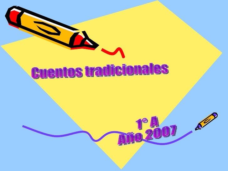 Cuentos tradicionales 1° A Año 2007