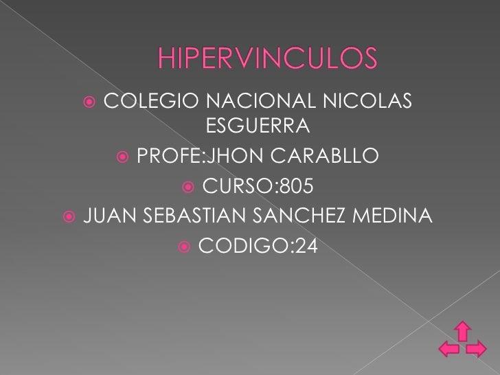   COLEGIO NACIONAL NICOLAS             ESGUERRA      PROFE:JHON CARABLLO           CURSO:805 JUAN SEBASTIAN SANCHEZ ME...