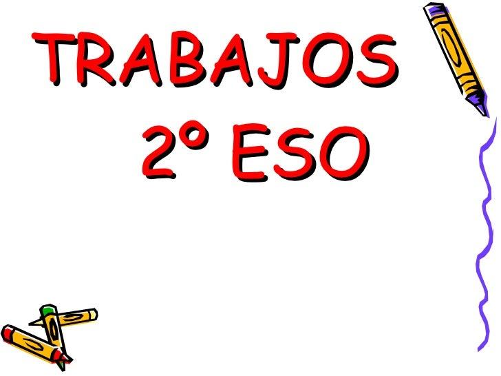 TRABAJOS   2º ESO