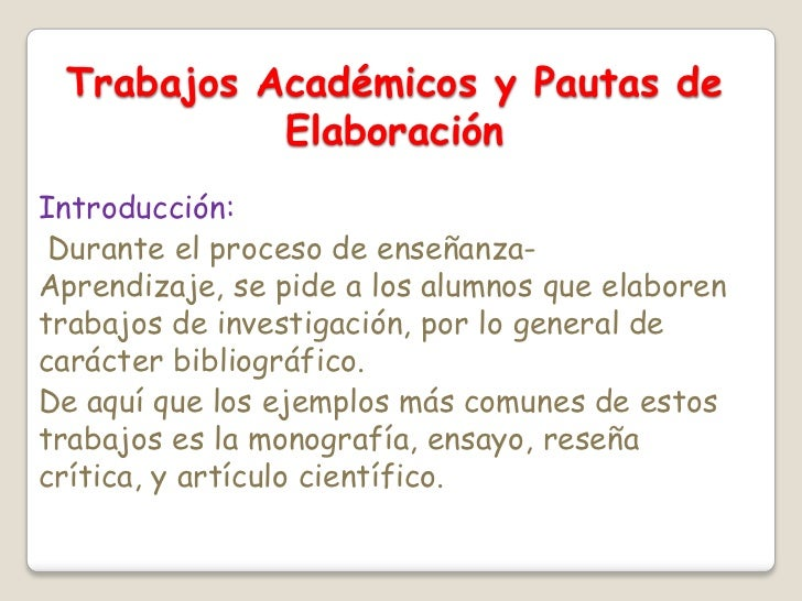 Trabajos Académicos y Pautas de Elaboración<br />Introducción:<br />Durante el proceso de enseñanza-Aprendizaje, se pide a...