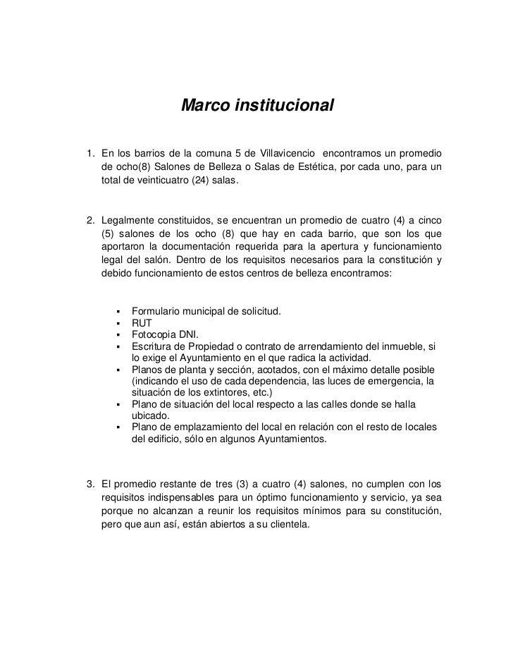 Marco institucional1. En los barrios de la comuna 5 de Villavicencio encontramos un promedio   de ocho(8) Salones de Belle...