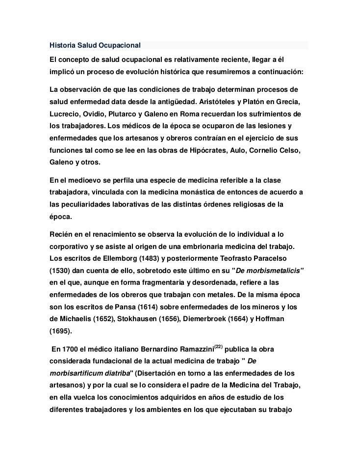 Historia Salud OcupacionalEl concepto de salud ocupacional es relativamente reciente, llegar a élimplicó un proceso de evo...