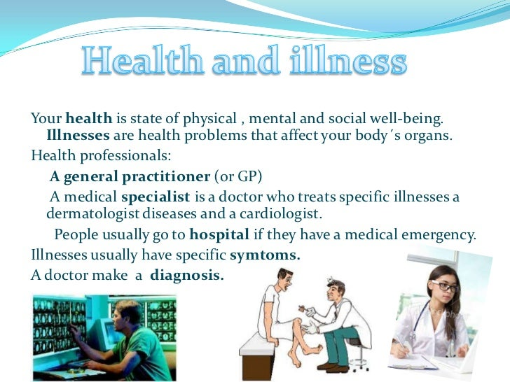  We can classify illnesses into basic group: Infectious diseases are caused by microorganisms.  Examples measles and chi...